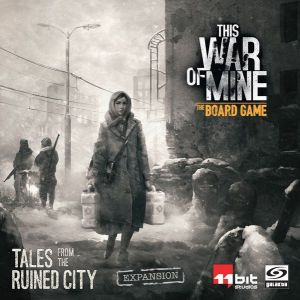 This War of Mine Tales from the Ruined City
