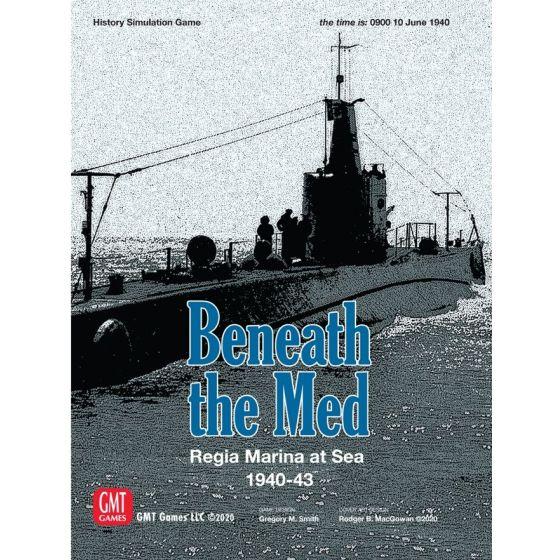 Beneath the Med: Regia Marina at Sea 1940-1943