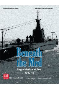 Beneath the Med: Regia Marina at Sea 1940-1943