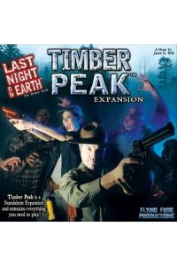 Last Night on Earth Timber Peak